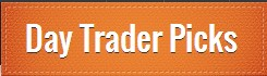 Absolute Day Trader Picks-